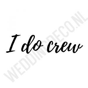 T-shirt I do Crew